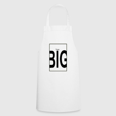 think big - Cooking Apron