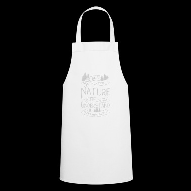 Look deep into nature - mountain - camping - Cooking Apron
