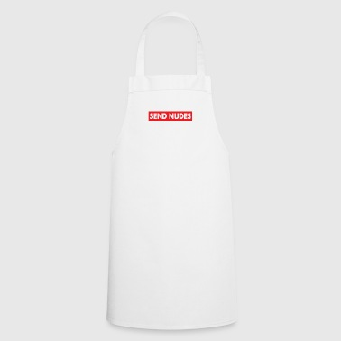 Send Nudes Meme Funny Saying Gift - Cooking Apron