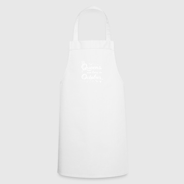 QUEENS ARE BORN IN OCTOBER - Cooking Apron