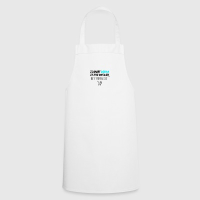 I doubt about vodka - Cooking Apron