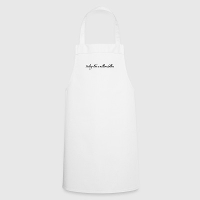 Feeling like a million dollars - Cooking Apron