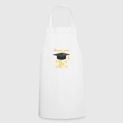 High School / Graduation: Thank you CTRL + C and CTRL - Cooking Apron