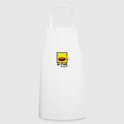 I'm fine....honest - Cooking Apron