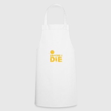 just one before i die - Cooking Apron
