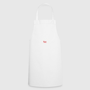 I'm fat - Cooking Apron