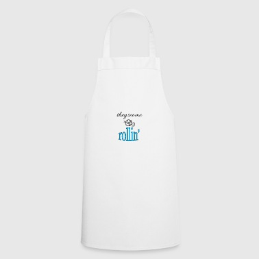 They see me rollin ' - Cooking Apron