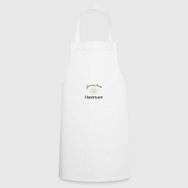 Gonna hate haters are - Cooking Apron