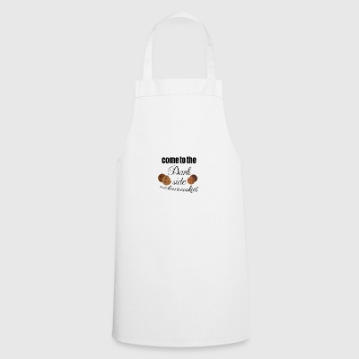 Come to the dark side because we have cookies - Cooking Apron