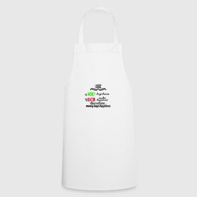 Money is really good - Cooking Apron