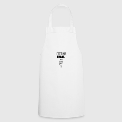 A list of things that I actually hate - Cooking Apron