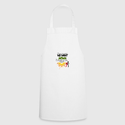 We need jet - Cooking Apron