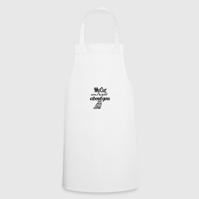 My Cat was right about you - Cooking Apron