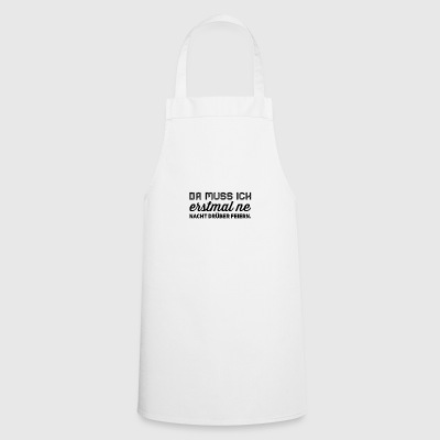 Because I have to celebrate first - Cooking Apron