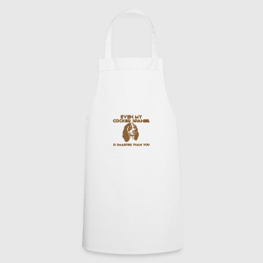Dog / Cocker Spaniel: Even My Cocker Spaniel Is - Cooking Apron