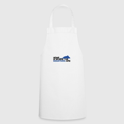 Home is where the mountais are - Cooking Apron
