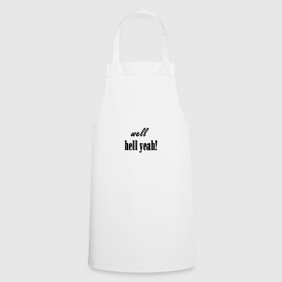 Well hell yeah - Cooking Apron