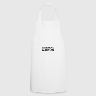 Shirt Weekend Warrior Weekend Party - Cooking Apron