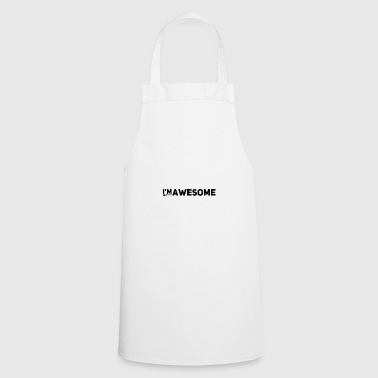 i'm so f * awesome - Cooking Apron