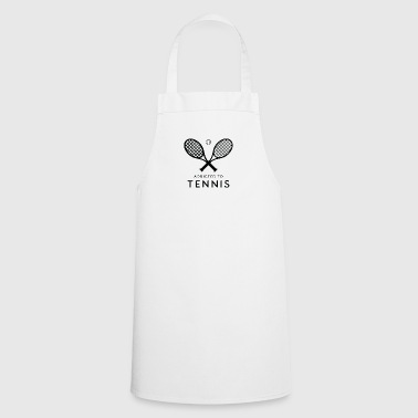 Tennis player. Addicted to tennis - Cooking Apron