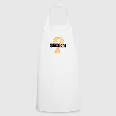 There's No Stupid Questions.Only Stupid People. - Cooking Apron