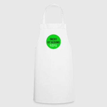 Brexit is healthy - Cooking Apron