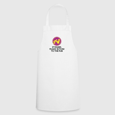 If Found, Please Return To The Pub! - Cooking Apron