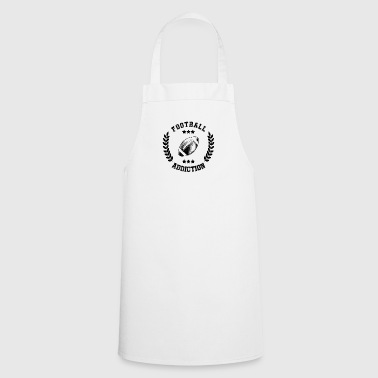 Football Addiction - Addict addicting Ballsport USA - Cooking Apron