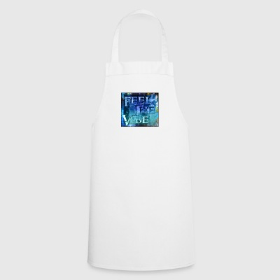 Feel the Vibe - Cooking Apron