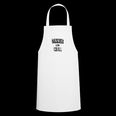 Dinner and Chill - Cooking Apron