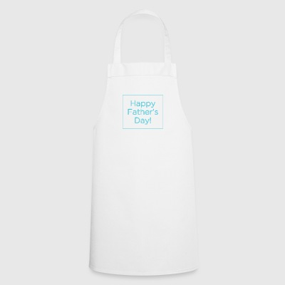 Happy fathers day 2346627 960 720 - Cooking Apron