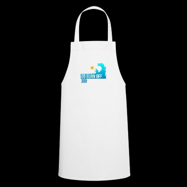 I Surf to the Burn of the Crazy - surfin - surfing - Cooking Apron