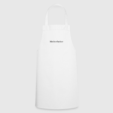 T-shirt motherfucker - Cooking Apron