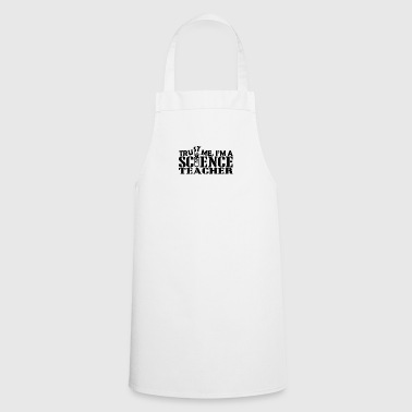 Trust me im a science teacher - Cooking Apron