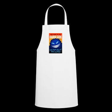 Welcome To The Dark Side,We Lied About The Cookies - Cooking Apron