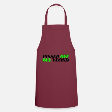 Off Pissed Off Off Pissed - Cooking Apron