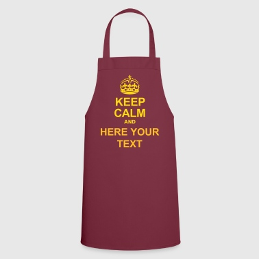 KEEP CALM AND WRITE YOUR TEXT - Cooking Apron
