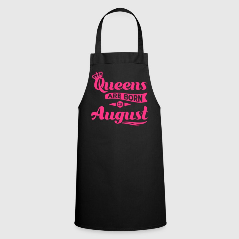 Queens are born in august birthday Crown casting - Cooking Apron