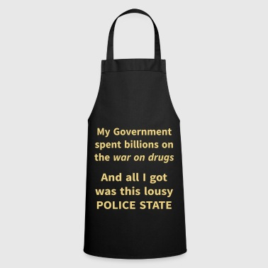 All I got was this lousy police state - Cooking Apron