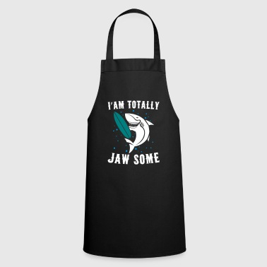 I'am Totally Jawsome Funny Shark for Shark Lover - Cooking Apron