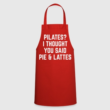 Pie & Lattes Funny Quote - Cooking Apron