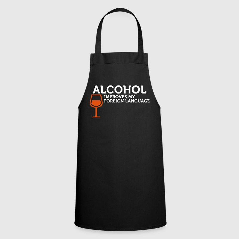 Alcohol improves my Foreign Language - Cooking Apron