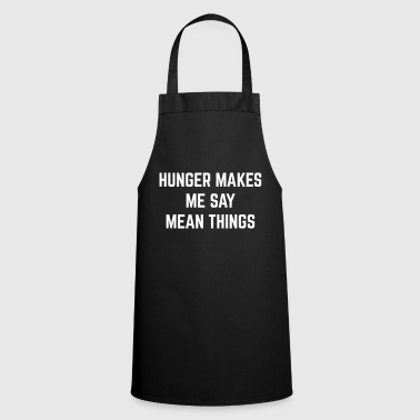 Hunger Mean Things Funny Quote - Cooking Apron