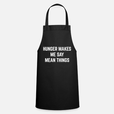 Hunger Hunger Mean Things Funny Quote - Tablier