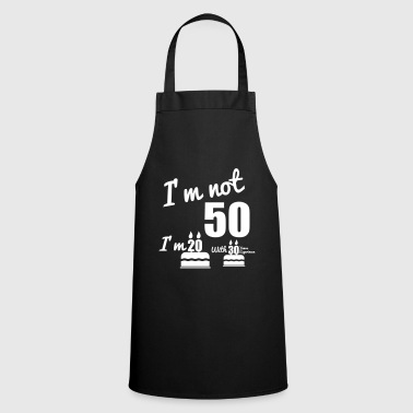 I'm not 50 birthday, 50th birthday - Cooking Apron