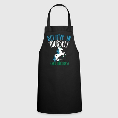 BELIEVE in yourself (AND UNICORNS) rough  - Cooking Apron