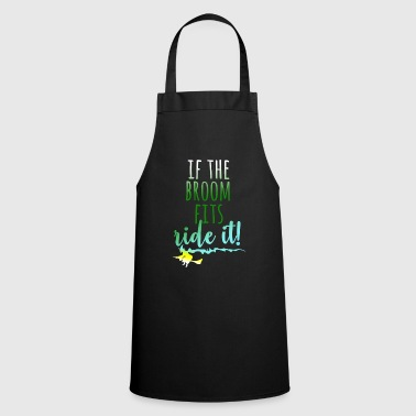 Fitness If the Broom fits, ride it! - Cooking Apron