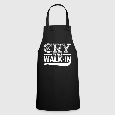 Takeaway Go Cry In The Walk In - Cook Chef Chef BBQ - Cooking Apron