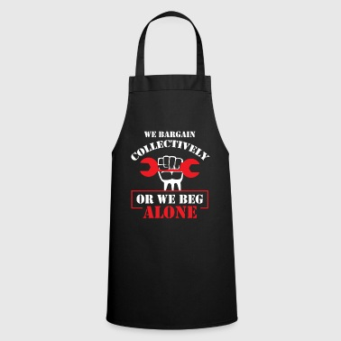 Collective Bargaining Pro Labor Union Worker Protest Dark - Cooking Apron