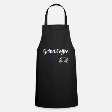Grindhouse Inspirational Grind Tshirt Design Grind Coffee, Not Gears - Apron